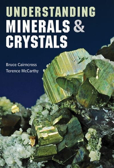 Understanding Minerals and Crystals Bruce Cairncross & Terence McCarthy