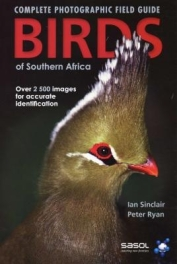 The Complete Photographic Guide: Birds of Southern Africa by Ian Sinclair & Peter Ryan