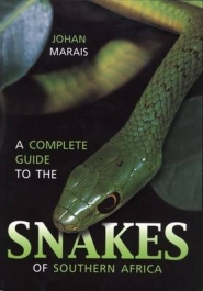 Complete Guide To The Snakes of Southern Africa by Johan Marais