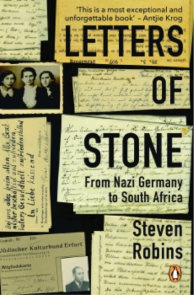 Letters of Stone: From Nazi Germany to South Africa by Steven Robins