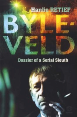 BYLEVELD: Dossier of a Serial Sleuth by Hanlie Retief